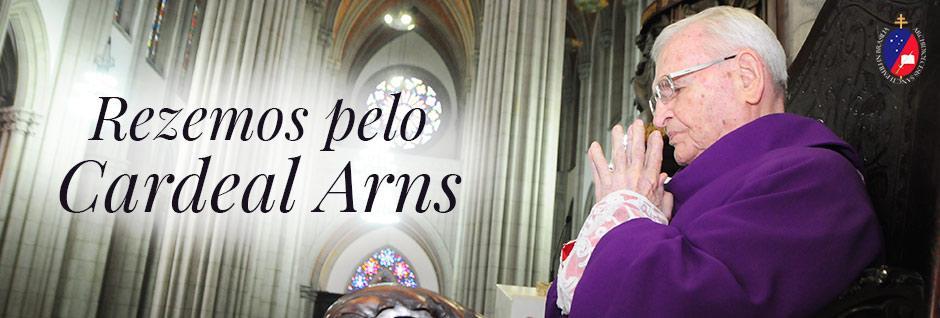 Arquidiocese de SP pede orações pela saúde do Cardeal Dom Paulo Evaristo Arns